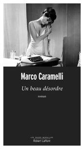 Marco Caramelli - Un beau désordre.