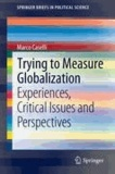 Marco Caselli - Trying to Measure Globalization - Experiences, critical issues and perspectives.