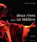 Marco Consolini et Joseph Danan - Deux rives pour un théâtre - Le T2R - 1972-2007.