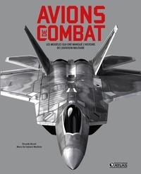 Marco De Fabianis Manferto et Riccardo Niccoli - Avions de combat - Les modèles qui ont marqué l'histoire de l'aviation militaire.