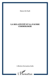 Marco De Paoli - La relativité et la fausse cosmologie.
