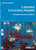 Marco Dominici - Il digitale e la scuola italiana - #modelli #strumenti #editori.