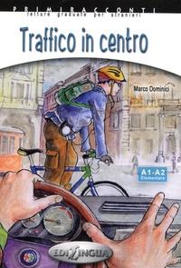 Marco Dominici - Traffico in centro - A1-A2 Elementare. 1 CD audio