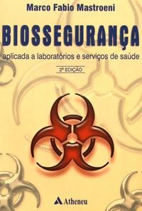 Marco Fabio Mastroeni - Biossegurança aplicada a laboratorios e serviços de saude.