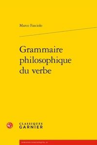 Marco Fasciolo - Grammaire philosophique du verbe.