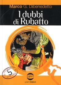 Marco G. Dibenedetto - I Dubbi di Rubatto.