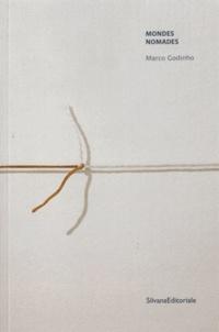 Marco Godinho - Mondes nomades.