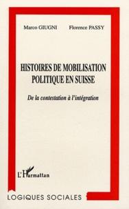 Marco Guigni et Florence Passy - Histoires de mobilisation politique en Suisse - De la contestation à l'intégration.