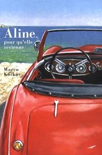 Marco Koskas - Aline, pour qu'elle revienne.