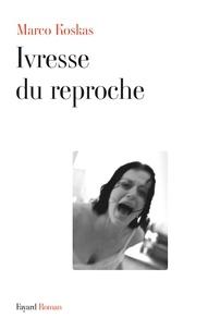 Marco Koskas - Ivresse du reproche.