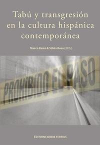 Marco Kunz et Silvia Rosa - Tabú y transgresión en la cultura hispánica contemporánea.