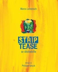 Strip-Tease se déshabille - Marco Lamensch |