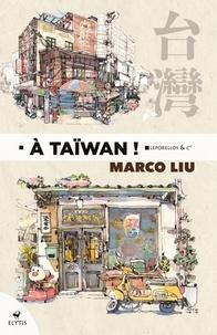 Marco Liu - A Taïwan !.