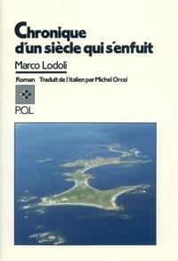 Marco Lodoli - Chronique d'un siècle qui s'enfuit.