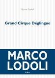 Marco Lodoli - Grand Cirque Déglingue.