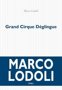 Marco Lodoli - Grand Cirque Déglingue.
