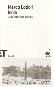 Marco Lodoli - Isole : guida vagabonda di Roma.