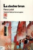 Marco Lodoli - Le clocher brun.