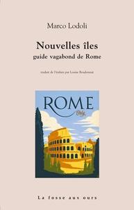 Marco Lodoli - Nouvelles îles - Guide vagabond de Rome.