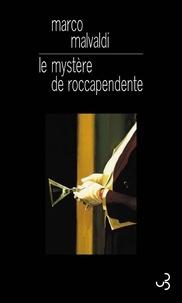 Marco Malvaldi - Le mystère de roccapendente.