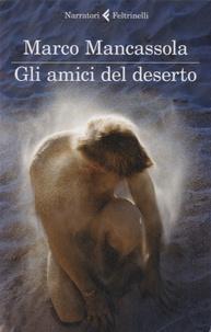 Marco Mancassola - Gli amici del deserto.