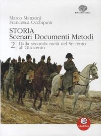 Marco Manzoni et Francesca Occhipinti - Storia - Scenari, Documenti, Metodi - Volume 2, Dalla seconda metà del Seicento all'Ottocento.