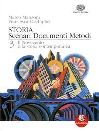 Marco Manzoni et Francesca Occhipinti - Storia - Scenari documenti metodi - Volume 3, Il Novecento e la storia contemporanea.