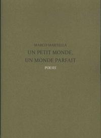 Marco Martella - Un petit monde, un monde parfait.