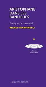 Marco Martinelli - Aristophane dans les banlieues - Pratiques de la non-école.