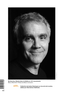 Marco Martinelli - Se faire lieu, brèche dans le théâtre en 101 mouvements.