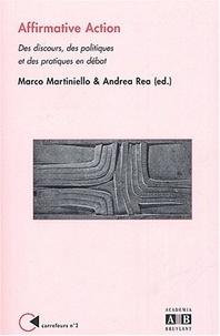 Marco Martiniello et Andrea Rea - Affirmative Action - Des discours, des politiques et des pratiques en débat.
