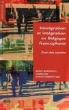 Marco Martiniello et Andrea Rea - Immigration et intégration en Belgique francophone - Etat des savoirs.