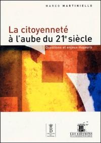 Marco Martiniello - La citoyenneté à l'aube du 21e siècle : questions et enjeux majeurs.