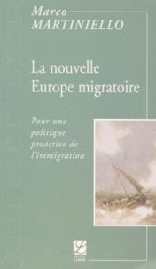 Marco Martiniello - La nouvelle Europe migratoire - Pour une politique proactive de l'immigration.