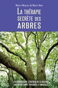 Marco Mencagli et Marco Nieri - La thérapie secrète des arbres.