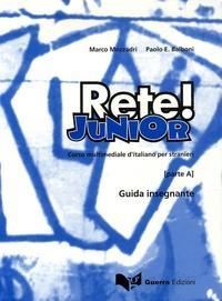 Marco Mezzadri et Paolo Ernesto Balboni - Rete ! Junior parte A - Guida insegnante.