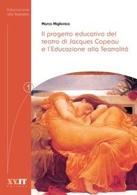 Marco Miglionico - Il progetto educativo del teatro di Jacques Copeau e l'Educazione alla Teatralitá.
