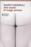 Marco Missiroli - Atti osceni in luogo privato.