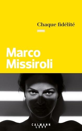 Marco Missiroli - Chaque fidélité.