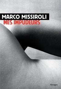 Marco Missiroli - Mes impudeurs.