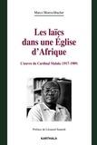 Marco Moerschbacher - Les laïcs dans une Eglise d'Afrique - L'oeuvre du cardinal Malula (1917-1989).