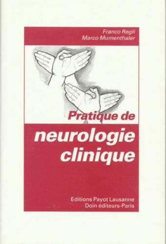Marco Mumenthaler et Franco Regli - Pratique de neurologie clinique.