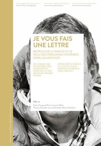 Marco Nardone et Lorraine Odier - Je vous fais une lettre - Retrouver dans les archives la parole et le vécu des personnes internées.