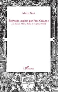Marco Nuti - Ecrivains inspirés par Paul Cézanne - De Rainer Maria Rilke à Virginia Woolf.