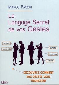 Marco Pacori - Le langage secret de vos gestes.
