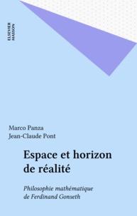 Marco Panza et Jean-Claude Pont - Espace et horizon de réalité - Philosophie mathématique de Ferdinand Gonseth.