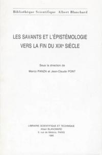 Marco Panza et Jean-Claude Pont - Les savants et l'épistémologie vers la fin du XIXe siècle.