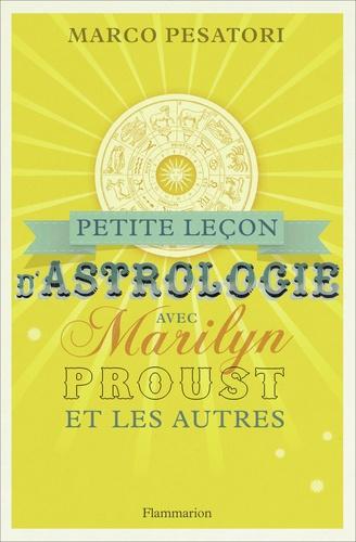 Marco Pesatori - Petite leçon d'astrologie avec Marilyn, Proust et les autres.