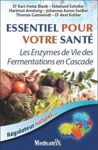 Marco Pietteur - Essentiel pour votre santé - Les Enzymes de Vie des fermentations en cascade.