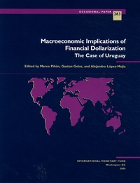 Marco Piñon et Gaston Gelos - Macroeconomic Implications of Financial Dollarization - The Case of Uruguay.